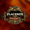PLACERES RESERVA(プラセレス・レゼルバ)